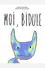 Moi, Bidule Format Kindle