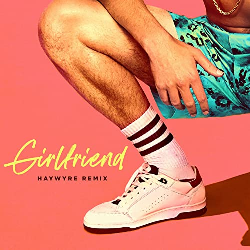 Girlfriend (Haywyre Remix)