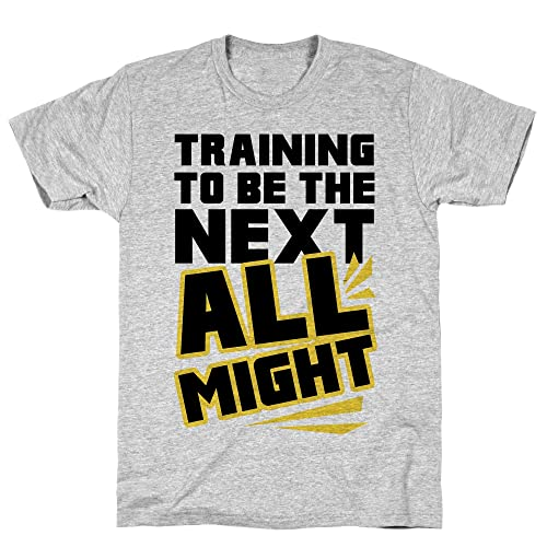 c6f776e81b713 LookHUMAN Training to Be The Next All Might Athletic Gray Men s Cotton Tee
