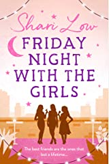 Friday Night With The Girls: A tale that will make you laugh, cry and call your best friend! Kindle Edition