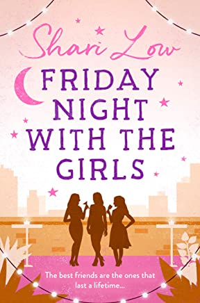 Friday Night With The Girls: A tale that will make you laugh, cry and call your best friend!