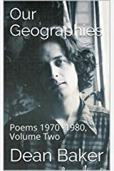Our Geographies: Poems 1970 -1980, Volume Two Kindle Edition