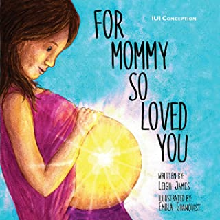 For Mommy So Loved You: IUI Conception