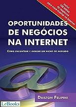 Oportunidades de negócios na internet: Como encontrar e avaliar um nicho de mercado (Ecommerce Melhores Práticas)