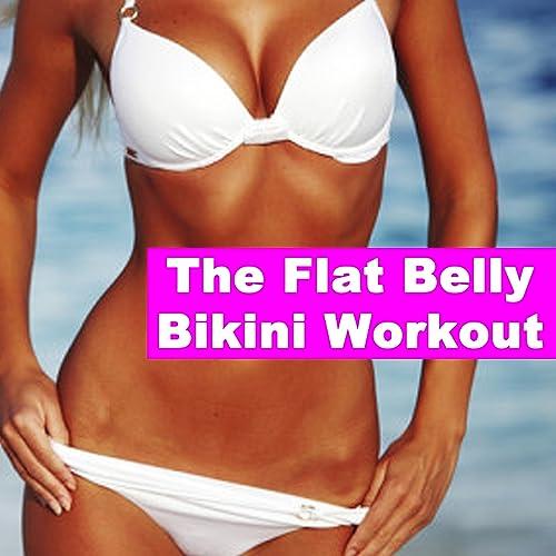 The Flat Belly Bikini Workout (140 Bpm) (The Best Music
