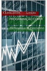 Programação com R (2ª Ed - Revisada e Ampliada): 250 Respostas de Especialistas (Portuguese Edition) Kindle Edition