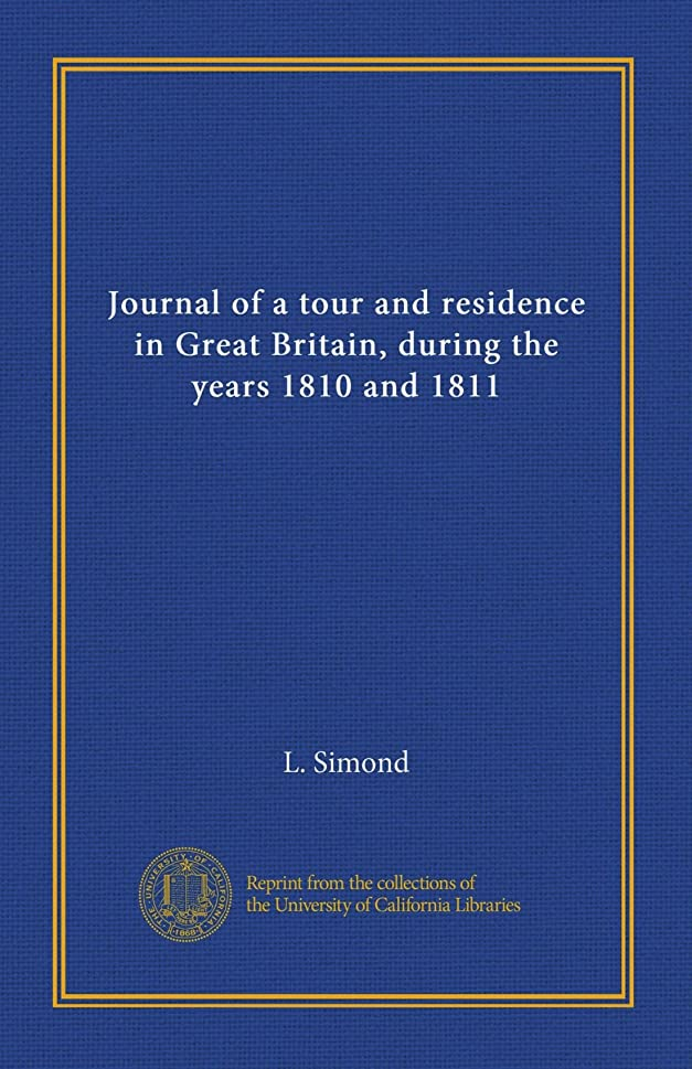 申込みクロニクル致命的なJournal of a tour and residence in Great Britain, during the years 1810 and 1811 (v.2)