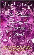 The Primal Rosary of Precious Stones: A Long Life Prayer for His Eminence Chögyal Namkhai Norbu Rinpoché