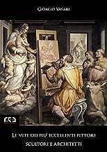 Scaricare Libri Le vite dei più eccellenti pittori, scultori e architetti (Classici Vol. 9) PDF
