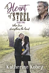 A Heart of Steel - Part Two: When love strengthens the heart Kindle Edition
