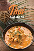 Easy Thai Cookbook: Homemade Thai Cooking Made Simple