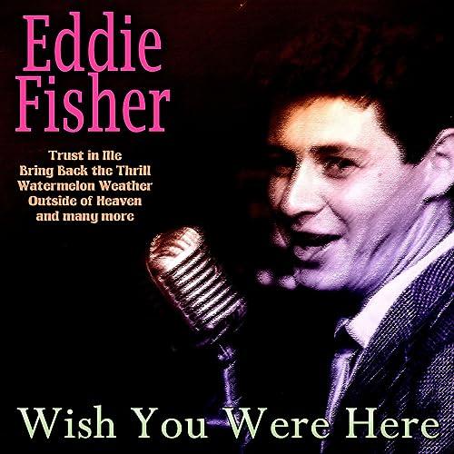 Wish You Were Here de Eddie Fisher en Amazon Music - Amazon.es