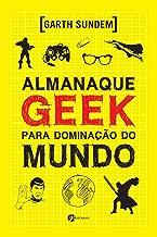 Almanaque Geek para Dominação do Mundo - 1ª Edição de Garth Sundem pela Seoman (2014)
