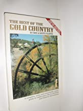 The Best of the Gold Country: A Complete, Witty and Remarkably Useful Guide to California's Sierra Foothills and Historic Sacramento (Travel and Local Interest)