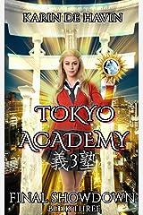 Tokyo Academy-Final Showdown-Book Three (A Supernatural Urban Fantasy Series 3) Kindle Edition