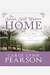 The Sweet Still Waters of Home: Inspiration for Mothers from the 23rd Psalm Kindle Edition