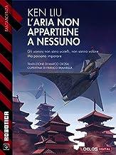 L'aria non appartiene a nessuno (Robotica) (Italian Edition)