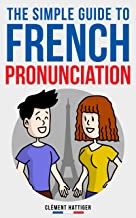 The Simple Guide to French Pronunciation