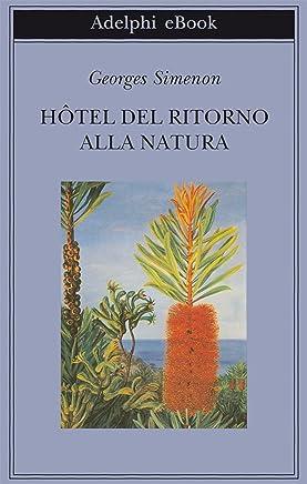 Hôtel del Ritorno alla Natura (Biblioteca Adelphi Vol. 214)