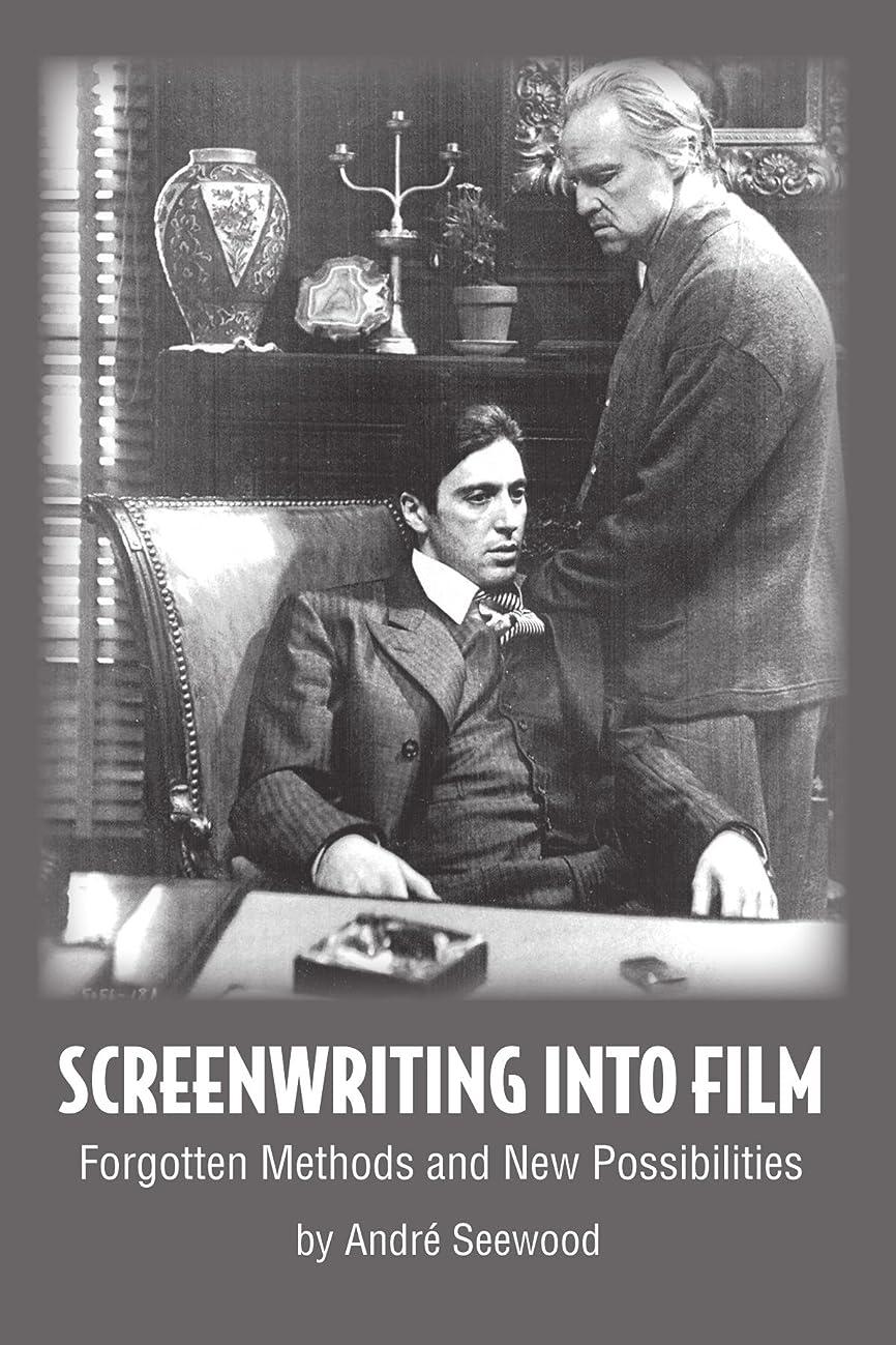 発動機政府めるScreenwriting into Film: Forgotten Methods and New Possibilities