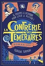 La Confrérie des Téméraires (French Edition)