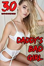 Erotica: Daddy's Bad Girl: 30 Taboo Sex Short Stories (Erotic Sex Stories, Man of the House, Gang, MILF, First Time, Bisexual MMF Menage, Brats, Older ... Women, Interracial, Forbidden Themes)