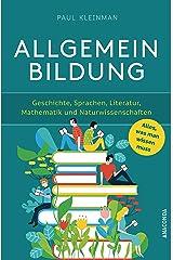 Allgemeinbildung. Alles was man wissen muss in Geschichte, Sprachen, Literatur, Mathematik und Naturwissenschaften (German Edition) eBook Kindle