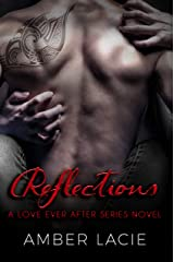 Reflections, A Love Ever After Series Book 3 Kindle Edition