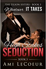Whatever It Takes: High Stakes Seduction - Book 3 - Angela (The Tilson Sisters) Kindle Edition