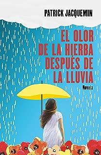 El olor de la hierba después de la lluvia (Spanish Edition)