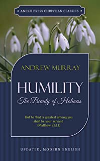 Humility (Updated, Annotated): The Beauty of Holiness (Murray Updated Classics Book 2)