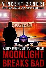 Moonlight Breaks Bad: A Gripping Dick Moonlight PI Series Short (Flight 12 Begins Series Book 6)