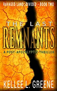 The Last Remnants - A Post-Apocalyptic Thriller: Volume 2