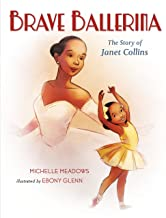 Brave Ballerina: The Story of Janet Collins (Who Did It First?)
