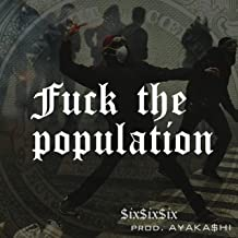 Fuck the Population [Explicit]