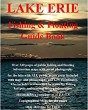 Lake Erie Fishing Guide Book: Complete fishing and floating information for Lake Erie Ohio (Ohio Fishing & Floating Guide Books Book 89)