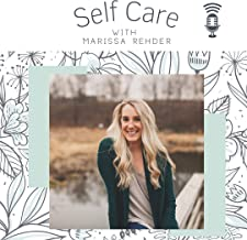 Self Care with Marissa Rehder