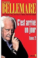 C'est arrivé un jour tome 2 - NED 2014 (Editions 1 - Collection Pierre Bellemare) Format Kindle