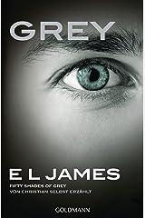 Grey - Fifty Shades of Grey von Christian selbst erzählt: Roman (Fifty Shades of Grey aus Christians Sicht erzählt 1) (German Edition) Kindle Edition