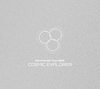 Perfume 6th Tour 2016 「COSMIC EXPLORER」(初回限定盤)[DVD]