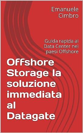 Offshore Storage la soluzione immediata al Datagate