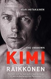 Hotakainen, K: The Unknown Kimi Raikkonen