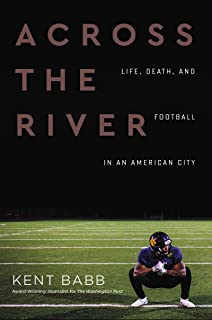 Across the River: Life, Death, and Football in an American City (English Edition)