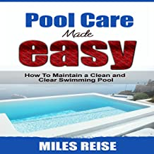 Pool Care Made Easy: How to Maintain a Clean and Clear Swimming Pool