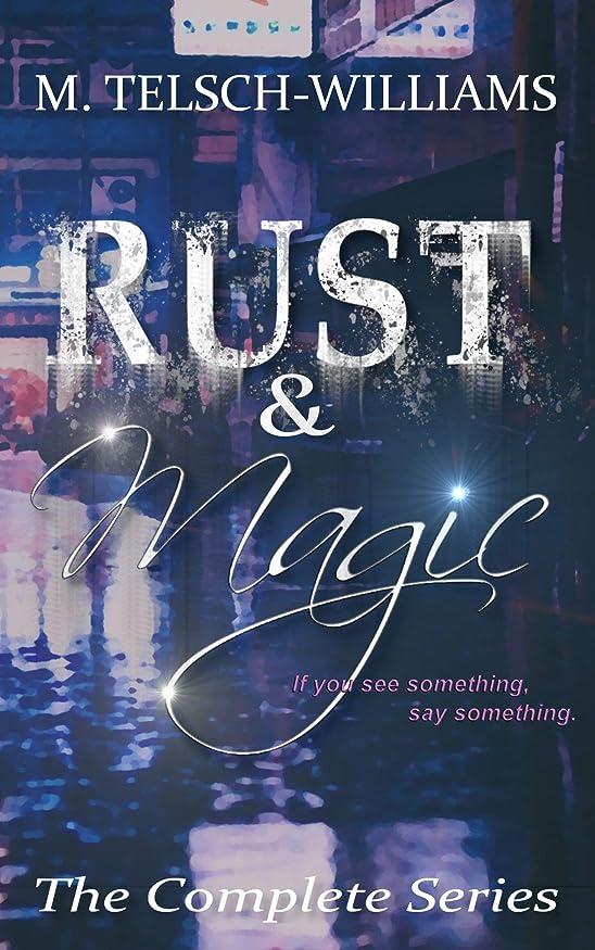 ドロー故意に非難するRust and Magic: The Complete Dystopian Urban Fantasy Series (English Edition)