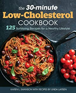 The 30-minute Low-Cholesterol Cookbook: 125 Satisfying Recipes for a Healthy Lifestyle