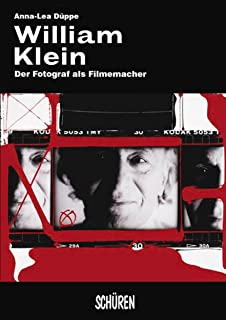 William Klein: Der Fotograf als Filmemacher (German Edition)