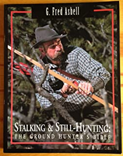 Stalking & Still-Hunting: The Ground Hunter's Bible