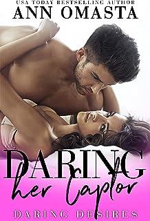 Daring her Captor: A forbidden enemies-to-lovers romance (Daring Desires Book 4)