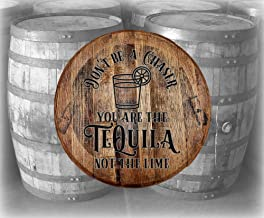 Barrel Top Bar Sign Don't be a Chaser Tequila not The Lime Drinking Bar Wall Decor Bourbon Whiskey Barrel Lid Gifts for Men